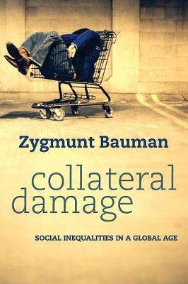 Collateral Damage: Social Inequalities in a Global Age (Paperback)