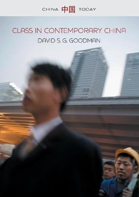 Class in Contemporary China - China Today (Paperback)