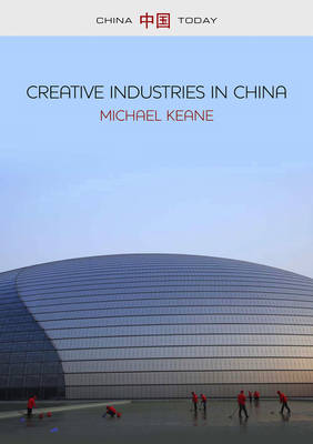 Creative Industries in China: Art, Design and Media - China Today (Paperback)