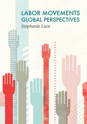 Labor Movements: Global Perspectives (Hardback)