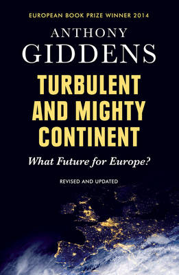 Turbulent and Mighty Continent: What Future for Europe? (Hardback)