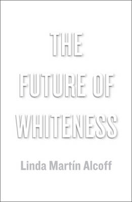 The Future of Whiteness (Hardback)