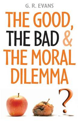 The Good, the Bad and the Moral Dilemma (Paperback)