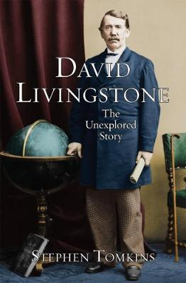 David Livingstone: The Unexplored Story (Paperback)