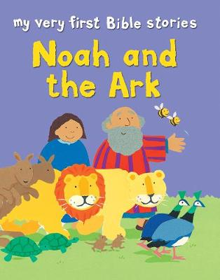 Noah and the Ark - My Very First Bible Stories (Paperback)