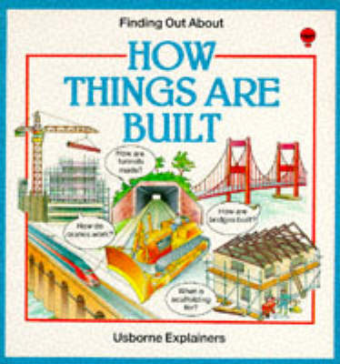 How Things are Built - Usborne Explainers (Paperback)