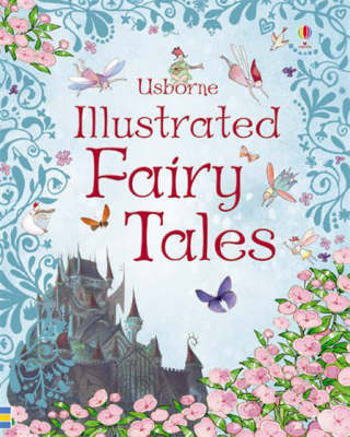 Usborne Illustrated Fairy Tales - Illustrated Story Collections (Hardback)