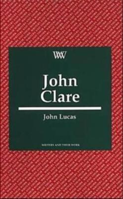 John Clare - Writers & Their Work S. (Paperback)