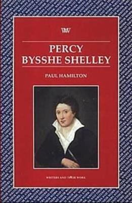 Percy Bysshe Shelley - Writers & Their Work S. (Paperback)