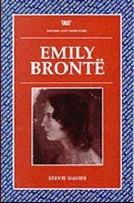 Emily Bronte - Writers & Their Work S. (Paperback)