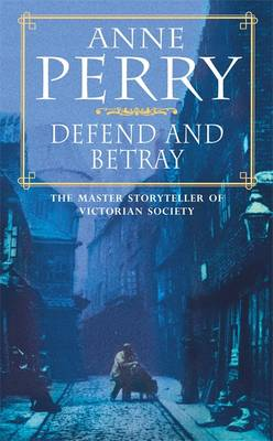 Defend and Betray - William Monk 3 (Paperback)
