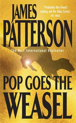 Pop Goes the Weasel - Alex Cross 5 (Paperback)