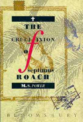 The Crucifixion of Septimus Roach (Hardback)