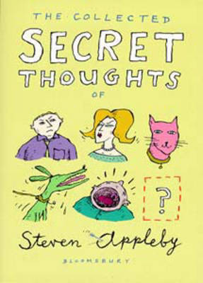 The Collected Secret Thoughts of Steven Appleby (Paperback)