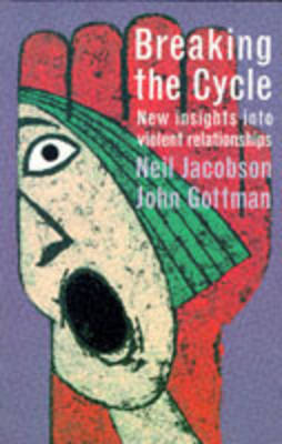 Breaking the Cycle: New Insights into Violent Relationships (Paperback)