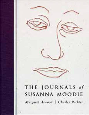 The Journals of Susanna Moodie: Poems (Hardback)