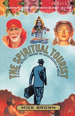 The Spiritual Tourist: A Personal Odyssey Through the Outer Reaches of Belief (Paperback)