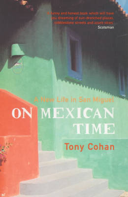 On Mexican Time: A New Life in San Miguel (Paperback)