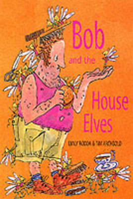 Bob and the House Elves (Paperback)