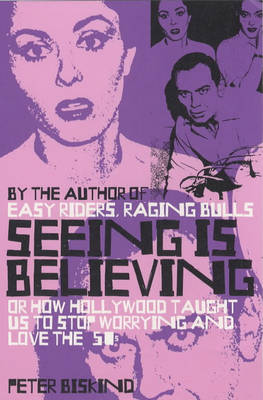 Seeing is Believing: How Hollywood Taught Us to Stop Worrying and Love (Paperback)
