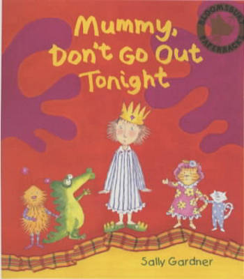 Mummy Don't Go Out Tonight (Paperback)