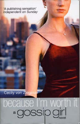 Because I'm Worth it - Gossip Girl (Paperback)