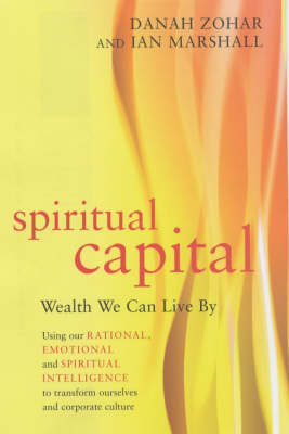Spiritual Capital: Wealth We Can Live by (Hardback)