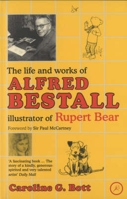 The Life and Works of Alfred Bestall: Illustrator of Rupert Bear (Paperback)