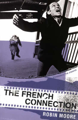 The French Connection - Bloomsbury Film Classics (Paperback)