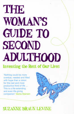 The Woman's Guide to Second Adulthood: Inventing the Rest of Our Lives (Paperback)