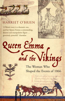 Queen Emma and the Vikings: The Woman Who Shaped the Events of 1066 (Paperback)