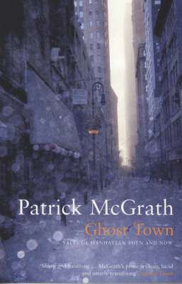 Ghost Town: Tales of Manhattan Then and Now - Writer and the City Series (Paperback)