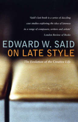 On Late Style: Music and Literature Against the Grain (Paperback)