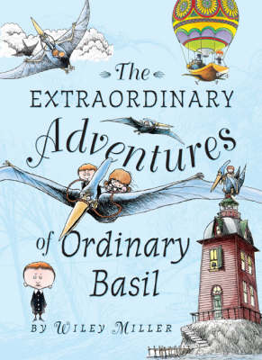 The Extraordinary Adventures of Ordinary Basil (Hardback)