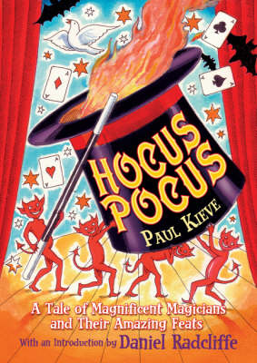Hocus Pocus: A Tale of Magnificent Magicians and Their Amazing Feats (Paperback)