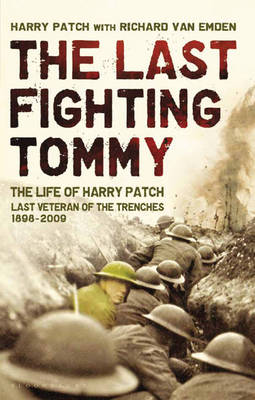 The Last Fighting Tommy: The Life of Harry Patch, Last Veteran of the Trenches, 1898-2009 (Hardback)