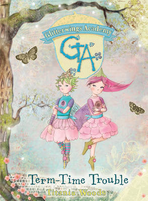 Term-Time Trouble - Glitterwings Academy No. 6 (Hardback)
