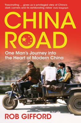 China Road: One Man's Journey into the Heart of Modern China (Paperback)