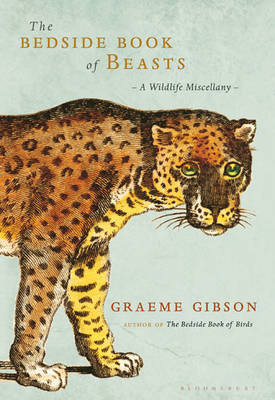 The Bedside Book of Beasts: A Wildlife Miscellany (Hardback)