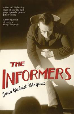 The Informers: Translated from the Spanish by Anne McLean (Paperback)