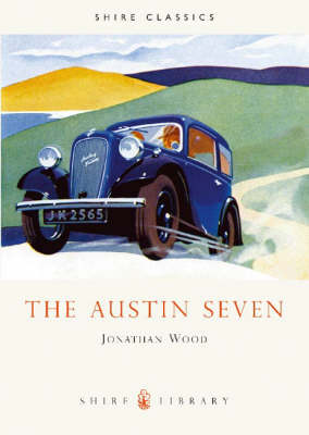 The Austin Seven - Shire Library No. 343 (Paperback)