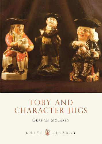 Toby and Character Jugs - Shire Library No. 310 (Paperback)