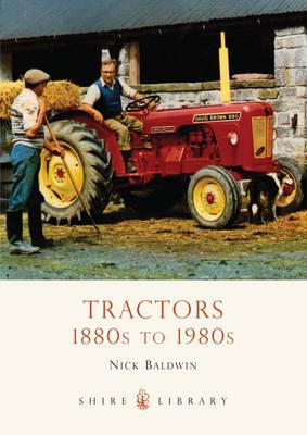 Tractors: 1880s to 1980s - Shire Library No. 577 (Paperback)