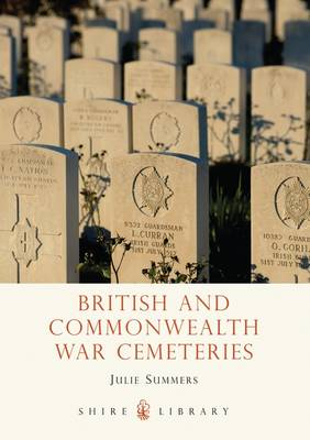British and Commonwealth War Cemeteries - Shire Library No. 596 (Paperback)