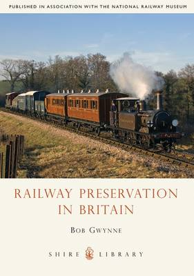 Railway Preservation in Britain - Shire Library No. 638 (Paperback)