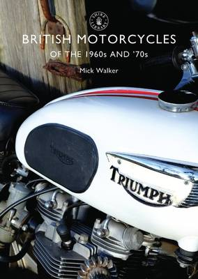 British Motorcycles of the 1960s and '70s - Shire Library 654 (Paperback)