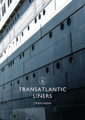 Transatlantic Liners - Shire Library 660 (Paperback)