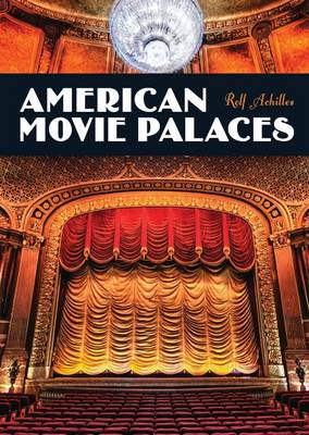 American Movie Palaces - Shire Library USA 762 (Paperback)
