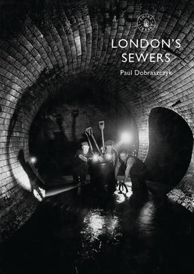 London's Sewers - Shire Library 800 (Paperback)
