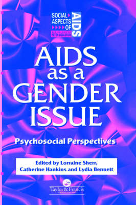 AIDS as a Gender Issue: Psychosocial Perspectives - Social Aspects of AIDS (Hardback)
